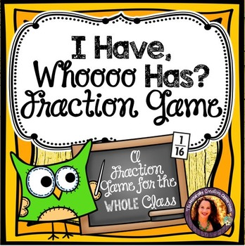Fractions Game:  I Have Who Has