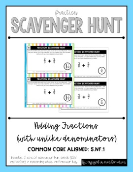 Fraction Scavenger Hunt Set 1: Adding Fractions with Unlik