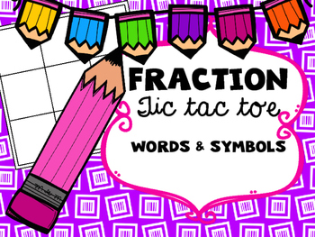 Fraction Tic Tac Toe with Words and Symbols