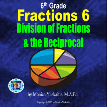 Common Core 6th - Fractions 6 - Division of Fractions & th