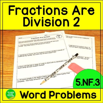 Fractions Are Division! 5.NF.3 Word Problems: Pack 2!