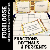 Fractions, Decimals, Percents Task Cards - Footloose and E
