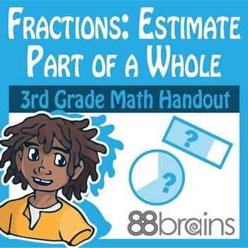 Fractions: Estimate Part of a Whole pgs. 11 & 12 (Common Core)