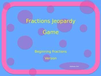 Fractions Jeopardy Game - Beginning Fractions Version