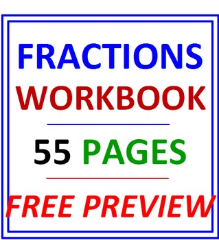 Fractions Workbook Complete 55 Worksheets FREE PREVIEW