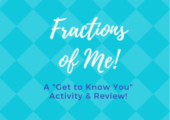 Fractions of Me Get to Know or Assessment Activity