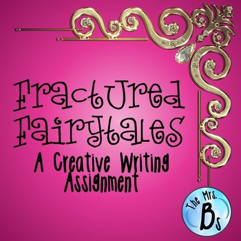 Fractured Fairy Tales Creative Writing Assignment with Rub