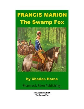 Francis Marion - The Swamp Fox