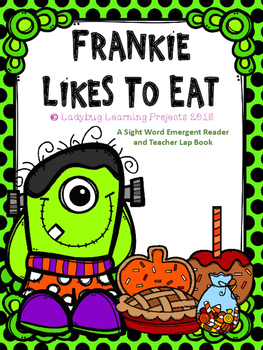 Frankie Likes To Eat (A Sight Word Emergent Reader and Tea