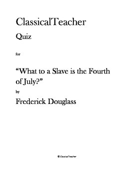 """Frederick Douglass Quiz: """"What to a Slave is the Fourth of July?"""""""