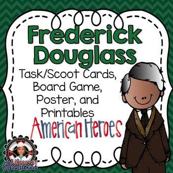 Frederick Douglass Task Cards, Board Game, Posters, and Pr