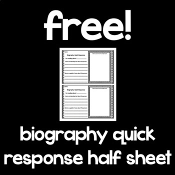 Free!  Biography Quick Response Half-Sheets