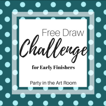 Party In The Art Room Free Draw Challenge