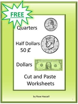 Free Quarters, Half Dollars, Dollars Cut and Paste Worksheets