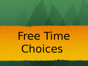 Free Time or Play Time Choices