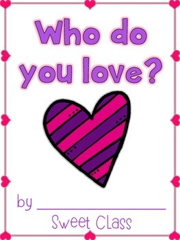 {Free} Valentine's Day Class Book {Who do you love?}