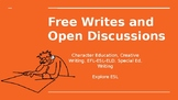 Free Writes and Open Discussions.Creative Writing, EFL-ESL-ELD