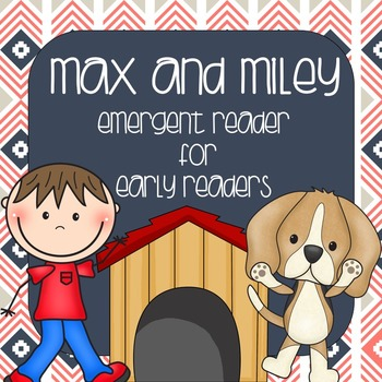 Original Emergent Reader: Max and Miley