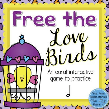 Free the Love Birds Aural Interactive Game {Half Note}