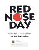 Freebie from Teacher's Helpers Red Nose Day Brag Tags