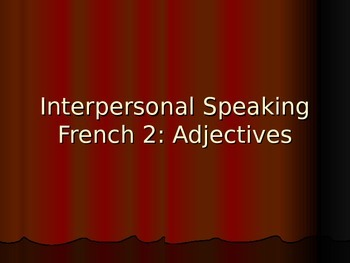 French 2 Dialogue: Adjectives (AP Prep)