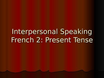 French 2 Dialogue: Present Tense (AP Prep)