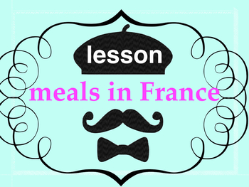 French 2 basic - 16 page PPT on LES REPAS en FRANCE