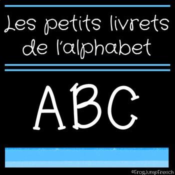 Petits Livrets de L'Alphabet // French Alphabet Booklets