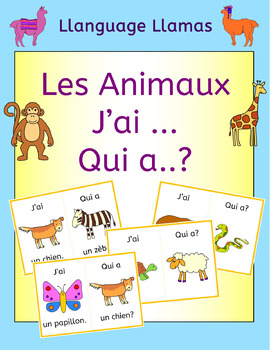 French Animals Les Animaux J'ai ... Qui a ...? Game