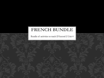 French BUNDLE : items to teach D'Accord 2 Unit 4