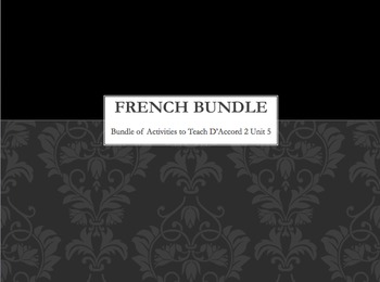 French BUNDLE : items to teach D'Accord 2 Unit 5