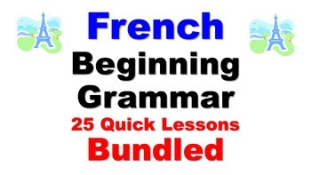French Beginner Grammar Lessons (not verbs): 25 Quick Less