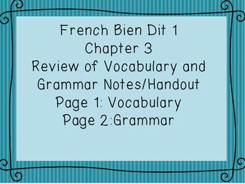 French Bien Dit 1 Chapter 3 Review of Vocabulary and Gramm