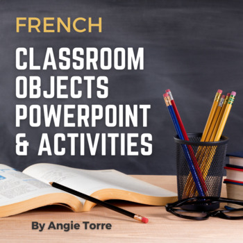 French Classroom Objects Powerpoint and Interactive Notebo