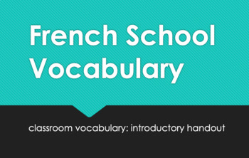 French Classroom Vocabulary : introductory handout