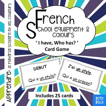 French, Colors and School equipment: 'I have Who has' Cards