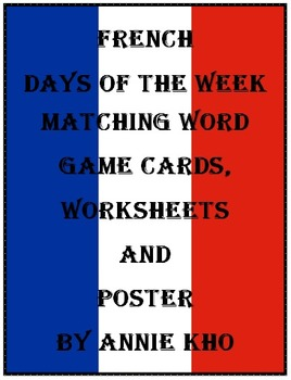 French Days of the Week Matching Word Game, Worksheets and Poster