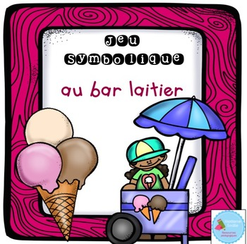 French Dramatic Play (Ice Cream Parlor)/ Au bar laitier {J