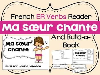 French ER Verb Reader & Build-A-Book ~ Ma sœur chante ~ Le