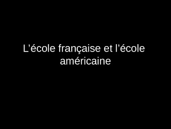 French--Ecole Francaise vs Ecole Americaine