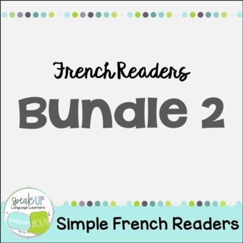 French Emergent Readers {Bundled Set 2} Dual language, imm