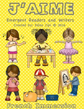 J'AIME ! French Emergent Readers & Writers! Check out my Bundle!