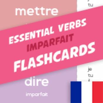 French Essential Verbs Imparfait Flashcards