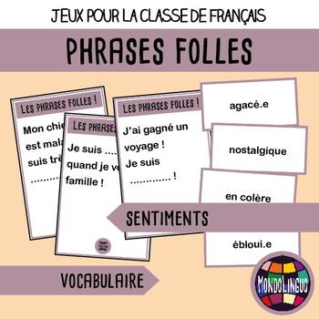French/FFL/FSL - Games - Crazy Sentences - Feelings