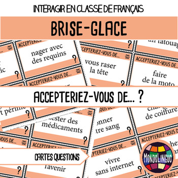 French/FFL/FSL - Icebreaker - Would you accept to...?