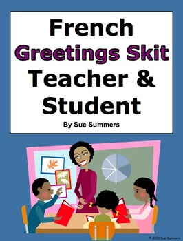 French Greetings Skit / Role Play - Teacher and Student