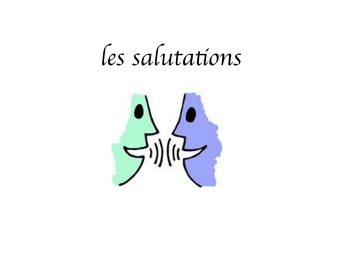 French Greetings (les salutations)