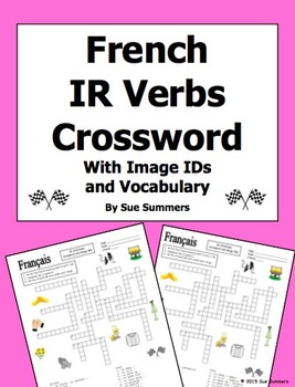 French IR Verbs Crossword Puzzle, Image IDs, and Vocabulary Lists
