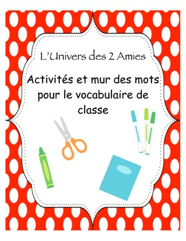 French Immersion Classroom Vocabulary Word Wall & Activiti