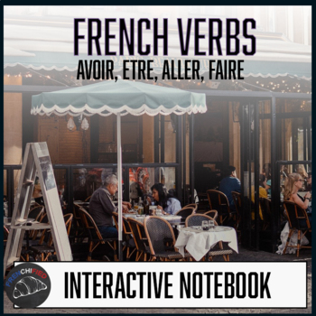 French Interactive notebook - Foldables - the Big 4 verbs